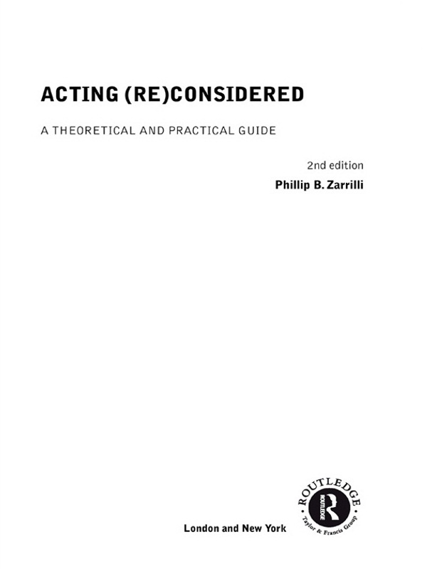 Acting (Re)Considered A Theoretical and Practical Guide
