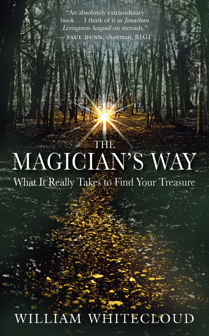 The Magician's Way By: William Whitecloud