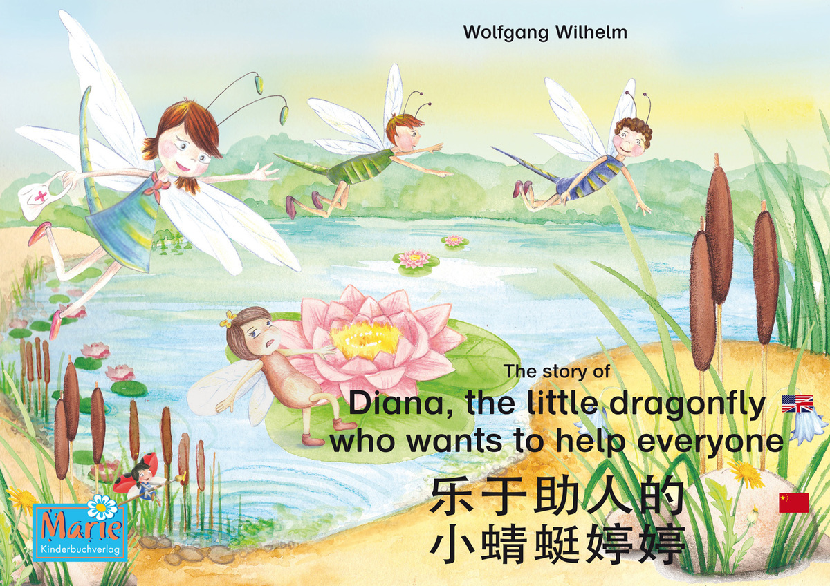 The story of Diana, the little dragonfly who wants to help everyone. English-Chinese.
