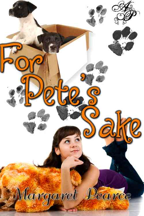 For Pete's Sake By: Margaret Pearce