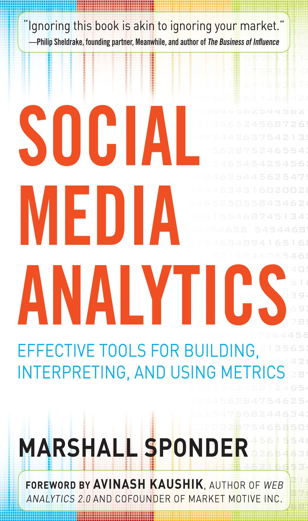 Social Media Analytics: Effective Tools for Building, Intrepreting, and Using Metrics By: SPONDER