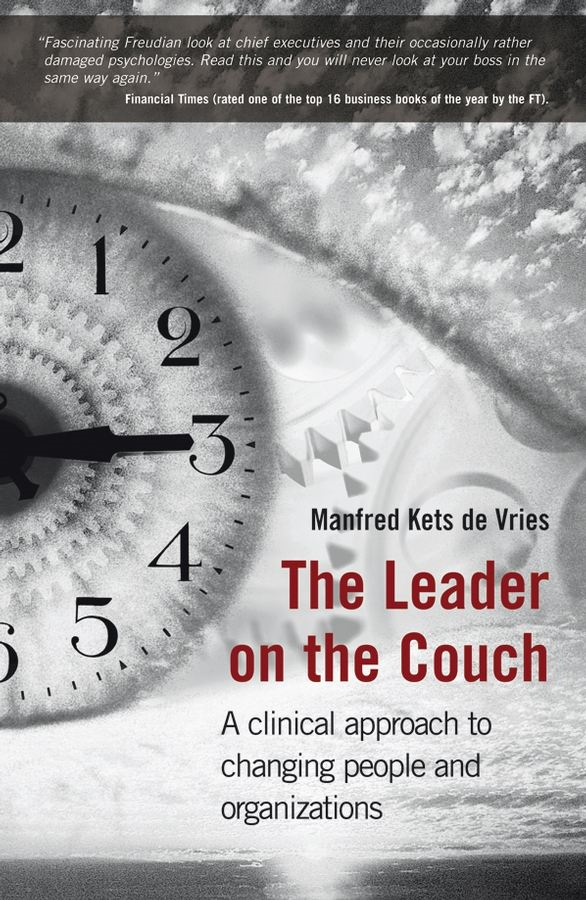 The Leader on the Couch By: Manfred F. R. Kets de Vries
