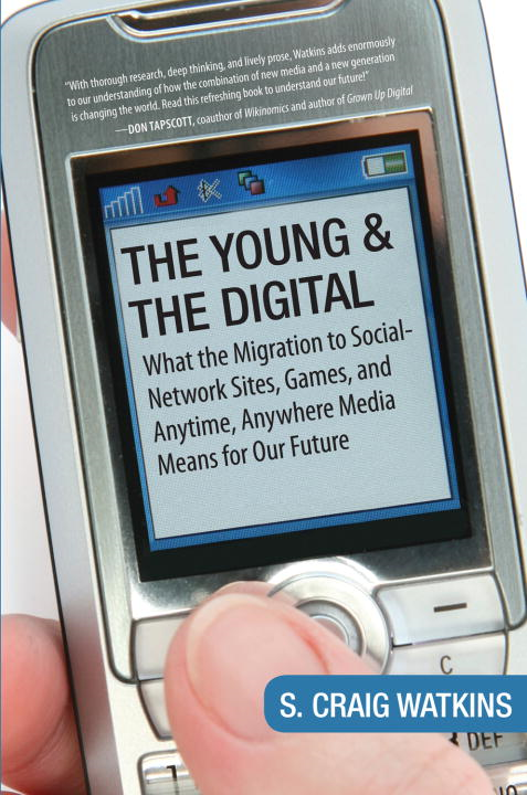 The Young and the Digital By: S. Craig Watkins