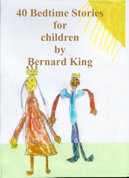 40 Bedtime stories for children By: Bernard King