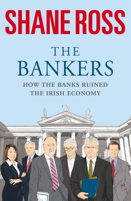 The Bankers By: Shane Ross