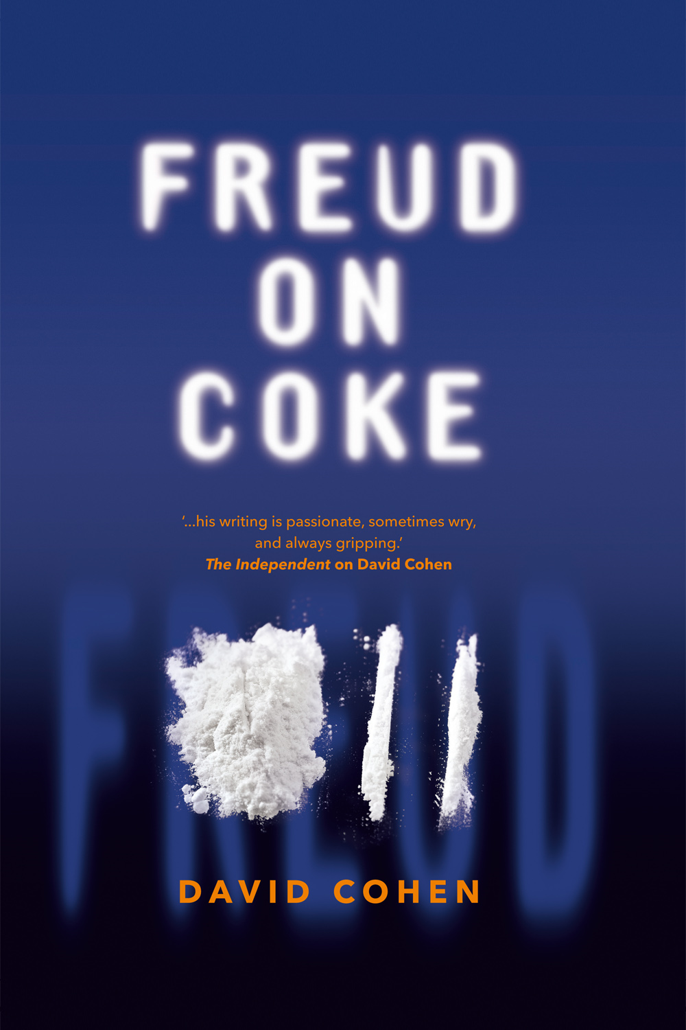 Freud on Coke By: David Cohen