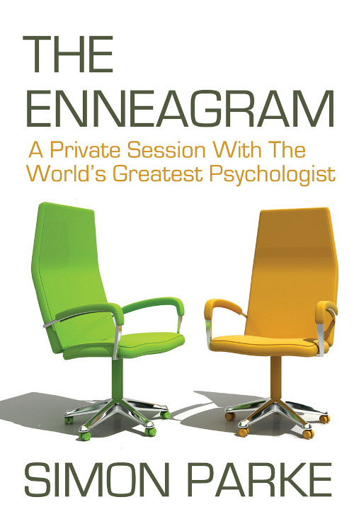 The Enneagram: A Private Session With the Worlds Greatest Psychologist By: Simon Parke