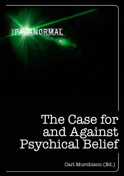 The Case for and Against Psychical Belief