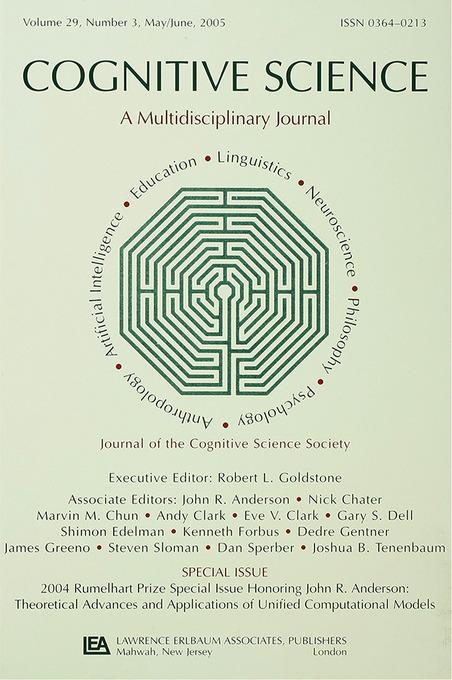 Robert Goldstone - 2004 Rumelhart Prize Special Issue Honoring John R. Anderson: Theoretical Advances and Applications of Unified Computational Models: A Special Issue o