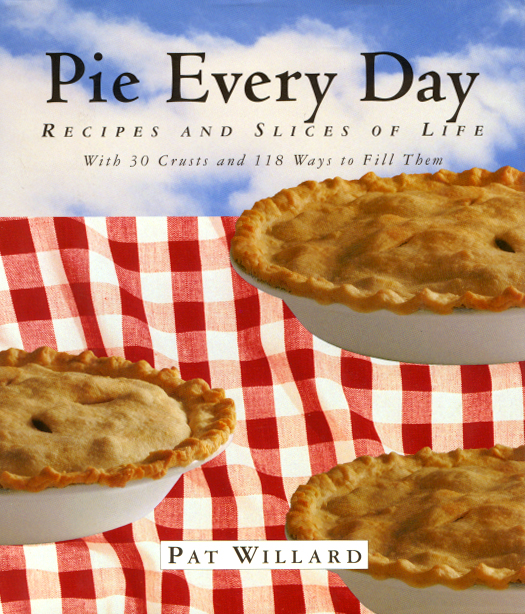 Pie Every Day By: Pat Willard