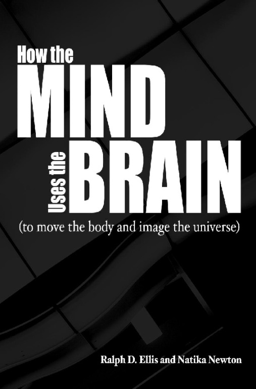 How the Mind Uses the Brain By: Natika Newton,Ralph Ellis