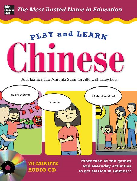 Play and Learn Chinese with Audio CD By: Ana Lomba