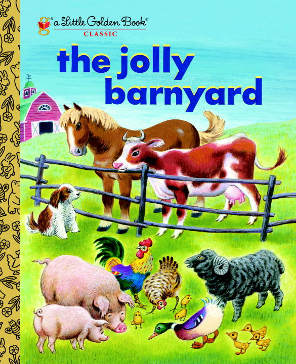 The Jolly Barnyard By: Annie North Bedford,Tibor Gergely