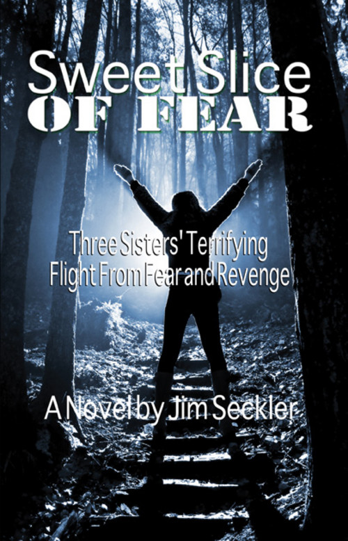 Sweet Slice of Fear: Three Sisters' Terrifying Flight From Fear and Revenge By: Jim Seckler