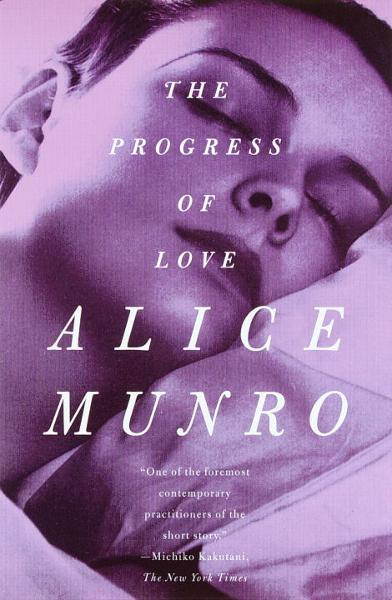 The Progress of Love By: Alice Munro
