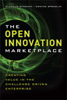 The Open Innovation Marketplace: Creating Value in the Challenge Driven Enterprise