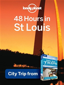 Lonely Planet 48 Hours In St. Louis: