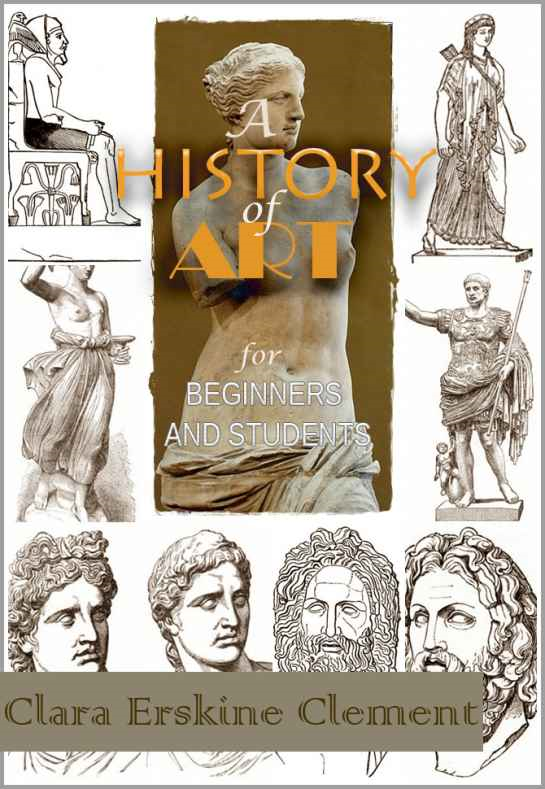 A History of Art for Beginners and Students ( Sculpture ) : With 131 Illustrations