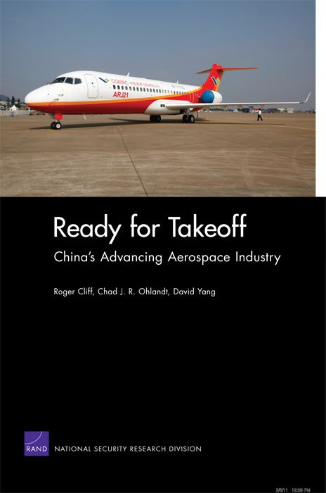 Ready for Takeoff: China's Advancing Aerospace Industry By: Roger Cliff,Chad J. R. Ohlandt,David Yang