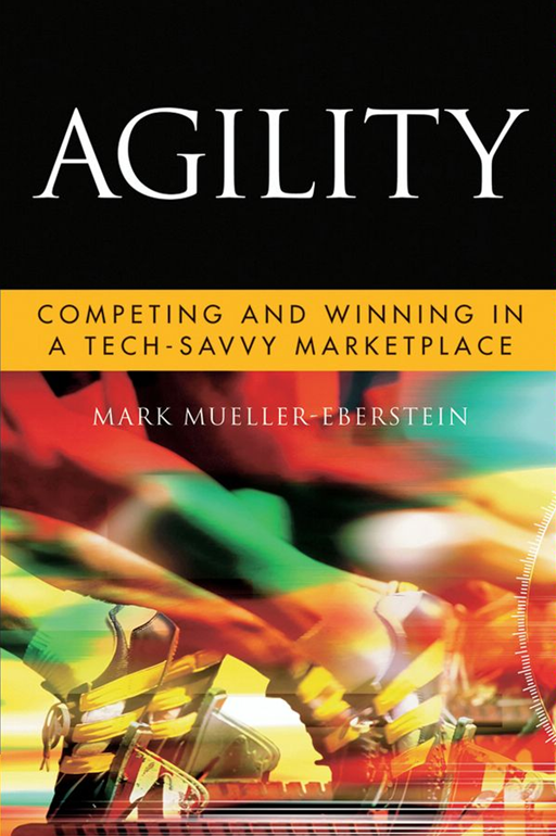 Agility By: Mark Mueller-Eberstein