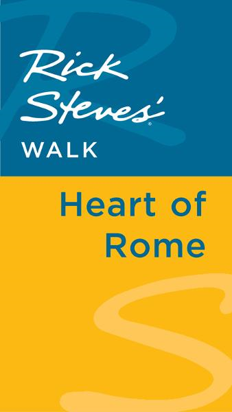 Rick Steves' Walk: Heart of Rome By: Gene Openshaw,Rick Steves