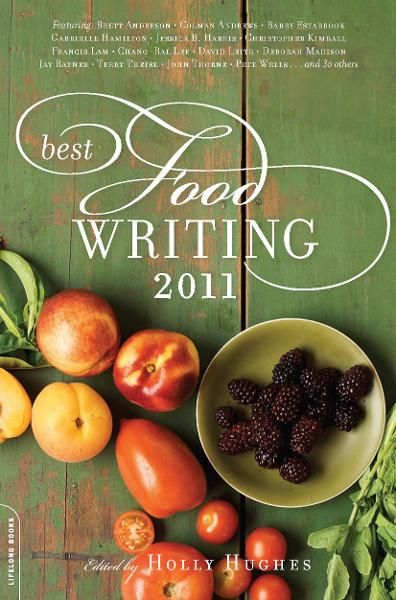 Best Food Writing 2011 By: