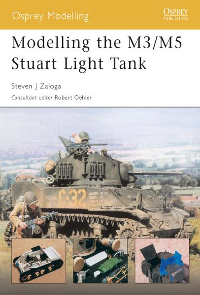 Modelling the M3/M5 Stuart Light Tank By: Steven Zaloga