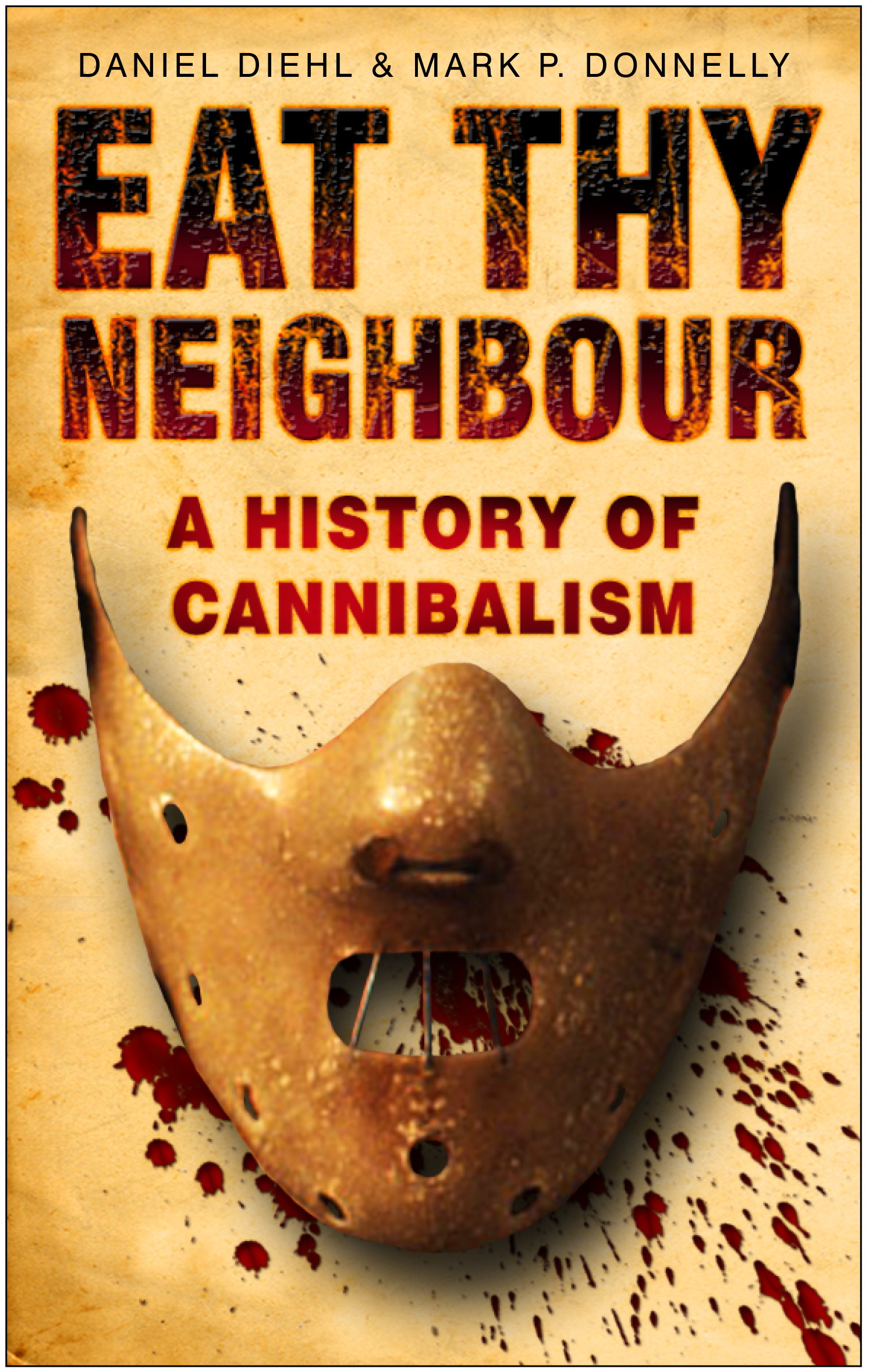 Eat Thy Neighbour By: Daniel Diehl,Mark F Donnelly