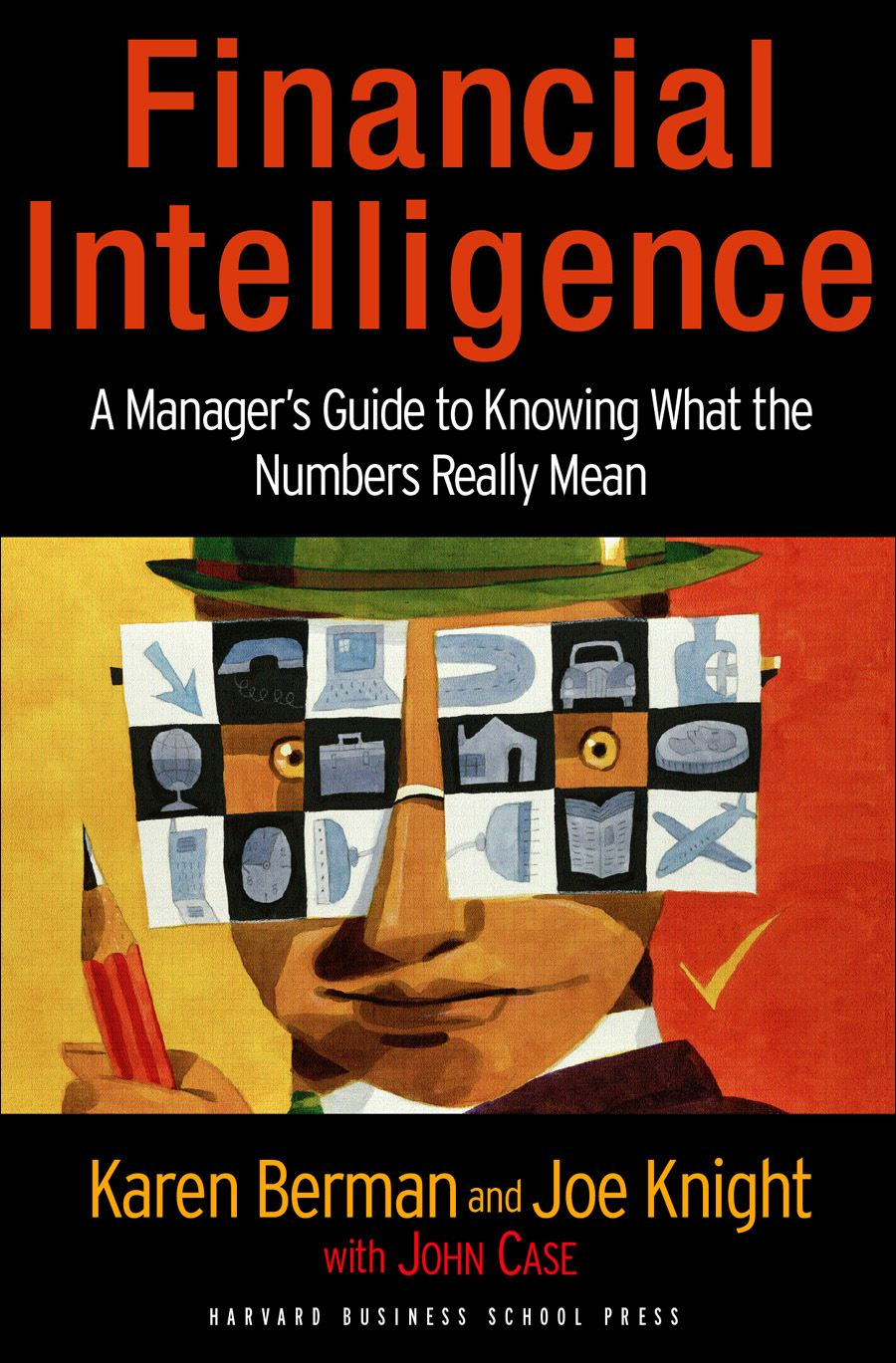 Financial Intelligence By: Joe Knight,John Case,Karen Berman