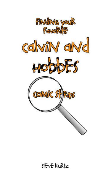 Finding Your Favorite Calvin and Hobbes Comic Strips By: Steve Kurtz