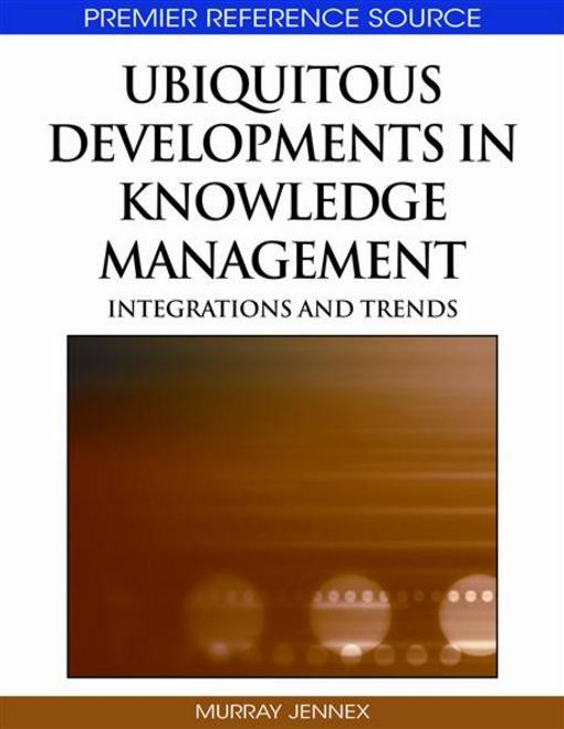 Ubiquitous Developments in Knowledge Management: Integrations and Trends