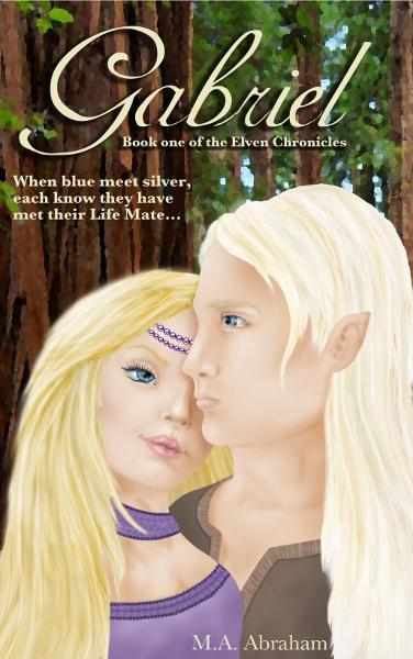 Gabriel: Book 1 of the Elven Chronicles By: M.A. Abraham