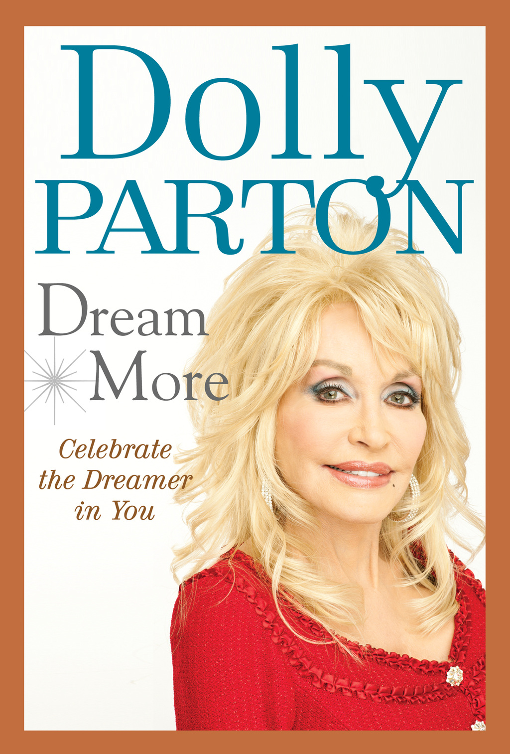 Dream More By: Dolly Parton