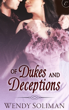 Of Dukes and Deceptions By: Wendy Soliman