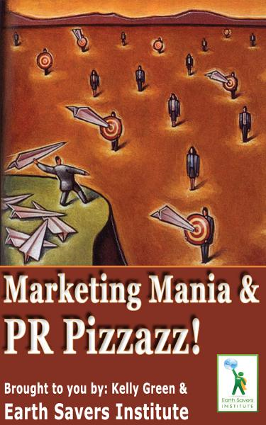 Marketing Mania & PR Pizzazz! By: Kelly Green