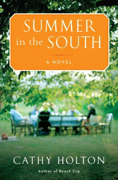Summer in the South By: Cathy Holton