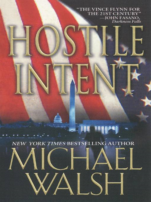 Hostile Intent By: Michael Walsh