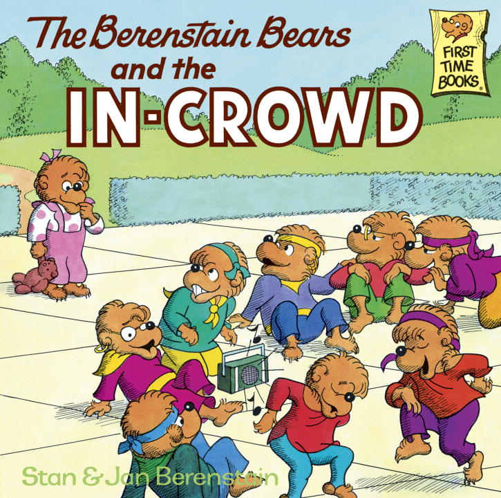 The Berenstain Bears and the In-Crowd By: Jan Berenstain,Stan Berenstain