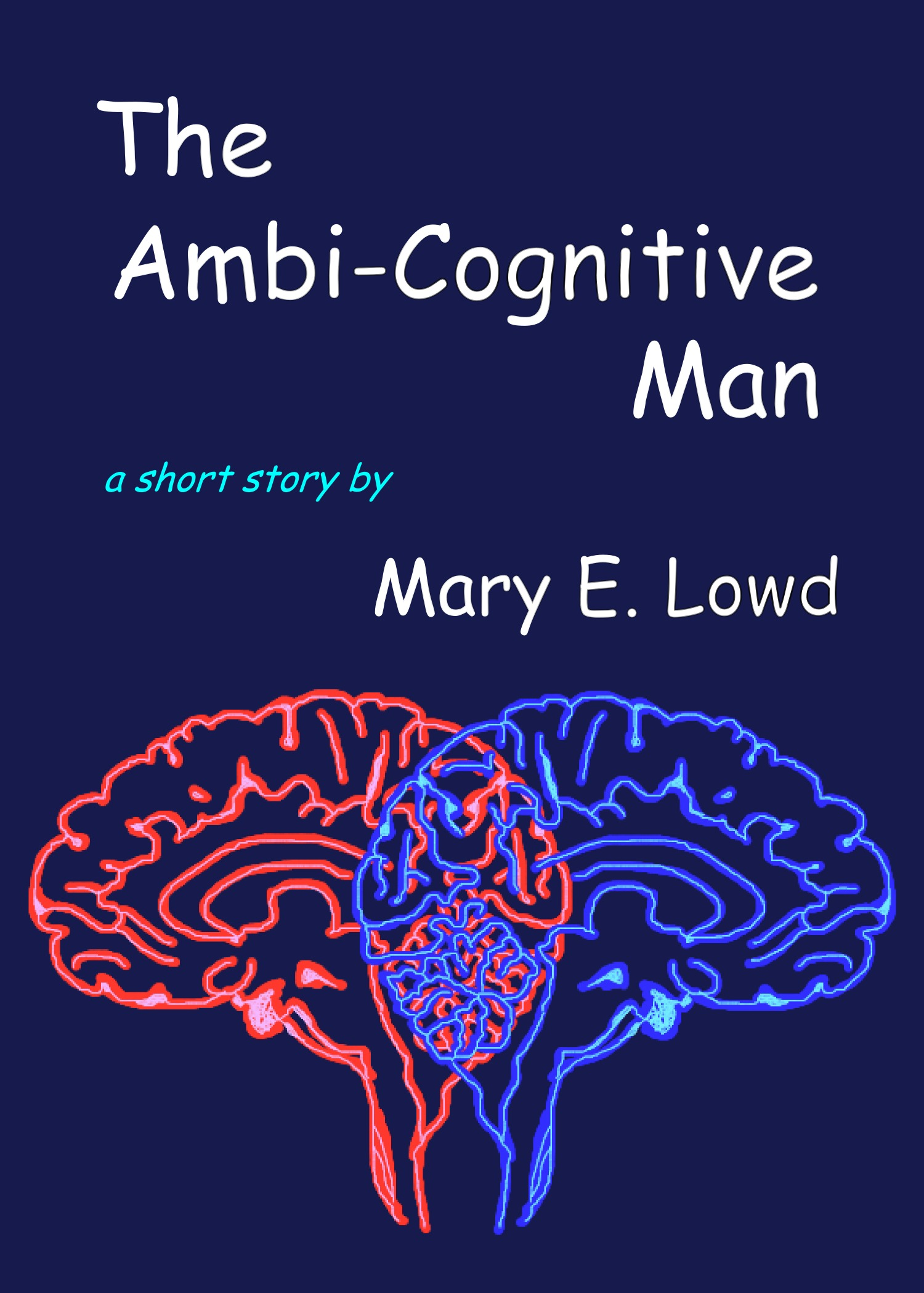 The Ambi-Cognitive Man