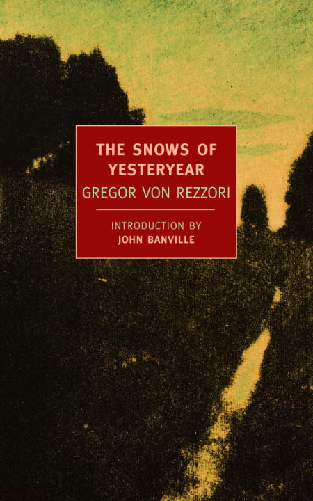 The Snows of Yesteryear By: Gregor Von Rezzori