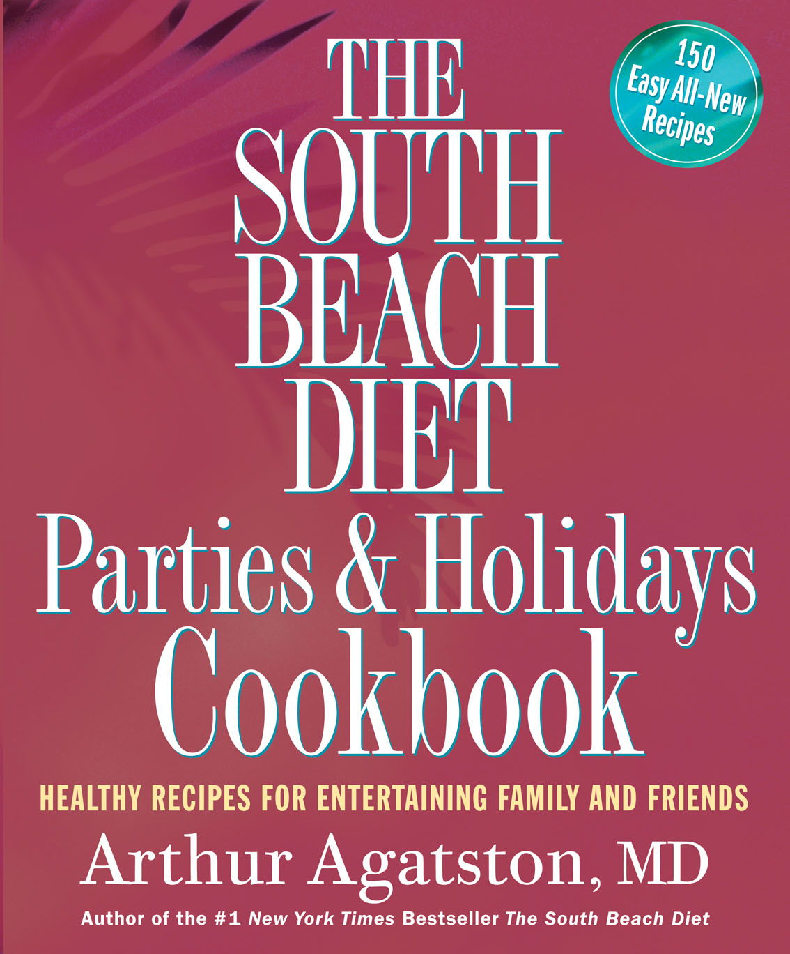 South Beach Diet Parties and Holidays Cookbook