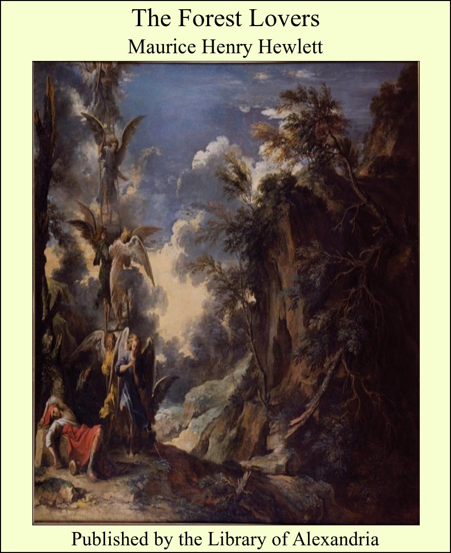 The Forest Lovers By: Maurice Henry Hewlett