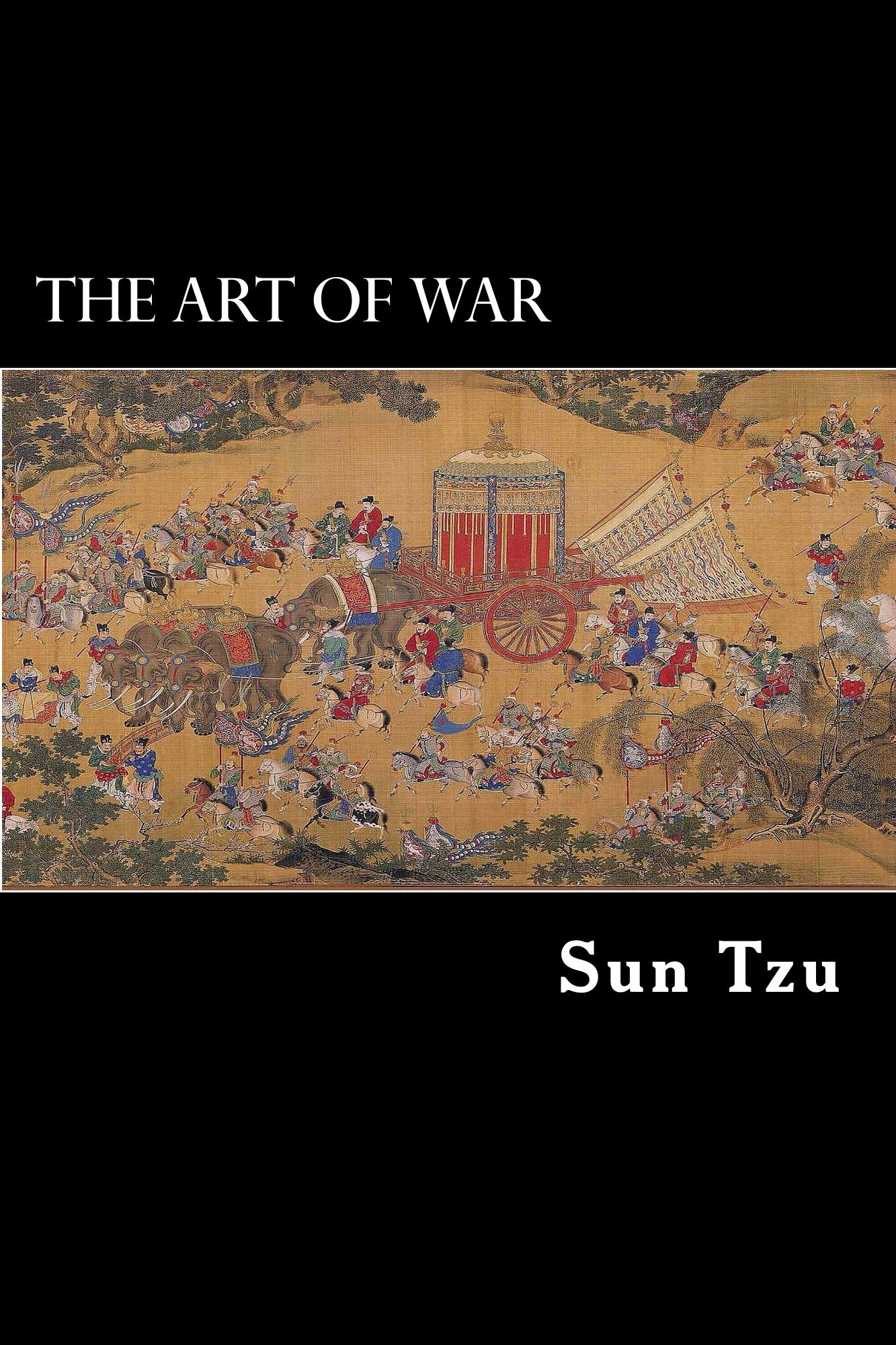 The Art of War By: Sun Tzu