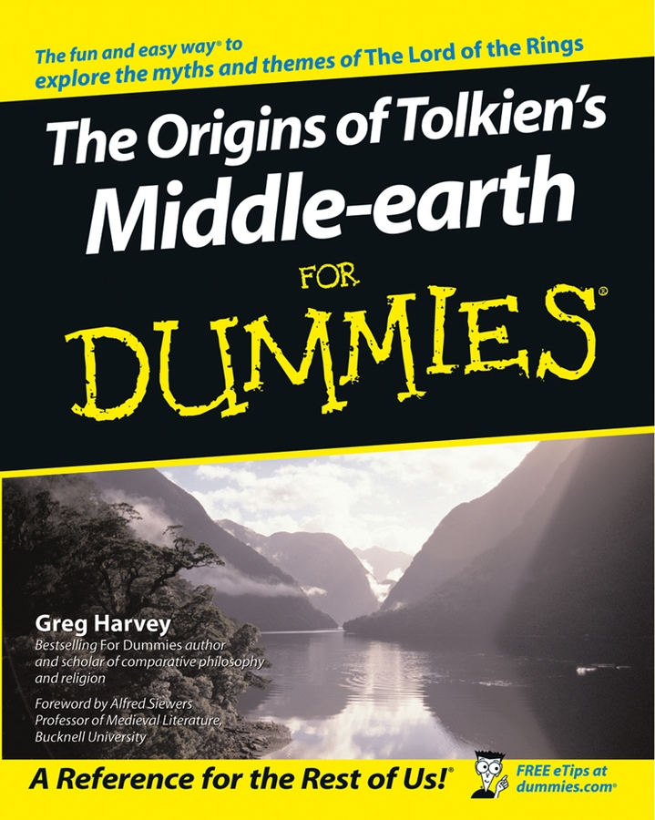 The Origins of Tolkien's Middle-earth For Dummies By: Greg Harvey