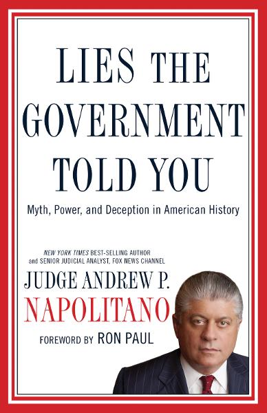 Lies the Government Told You By: Andrew Napolitano