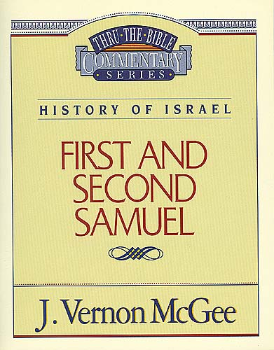 Thru the Bible Vol. 12: History of Israel (1 and 2 Samuel) By: J. Vernon McGee