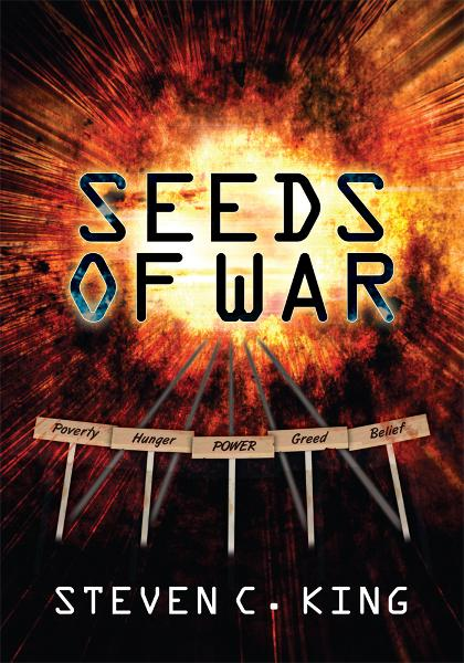 Seeds Of War By: Steven C. King