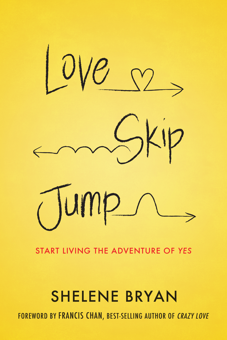 Love,  Skip,  Jump Start Living the Adventure of Yes