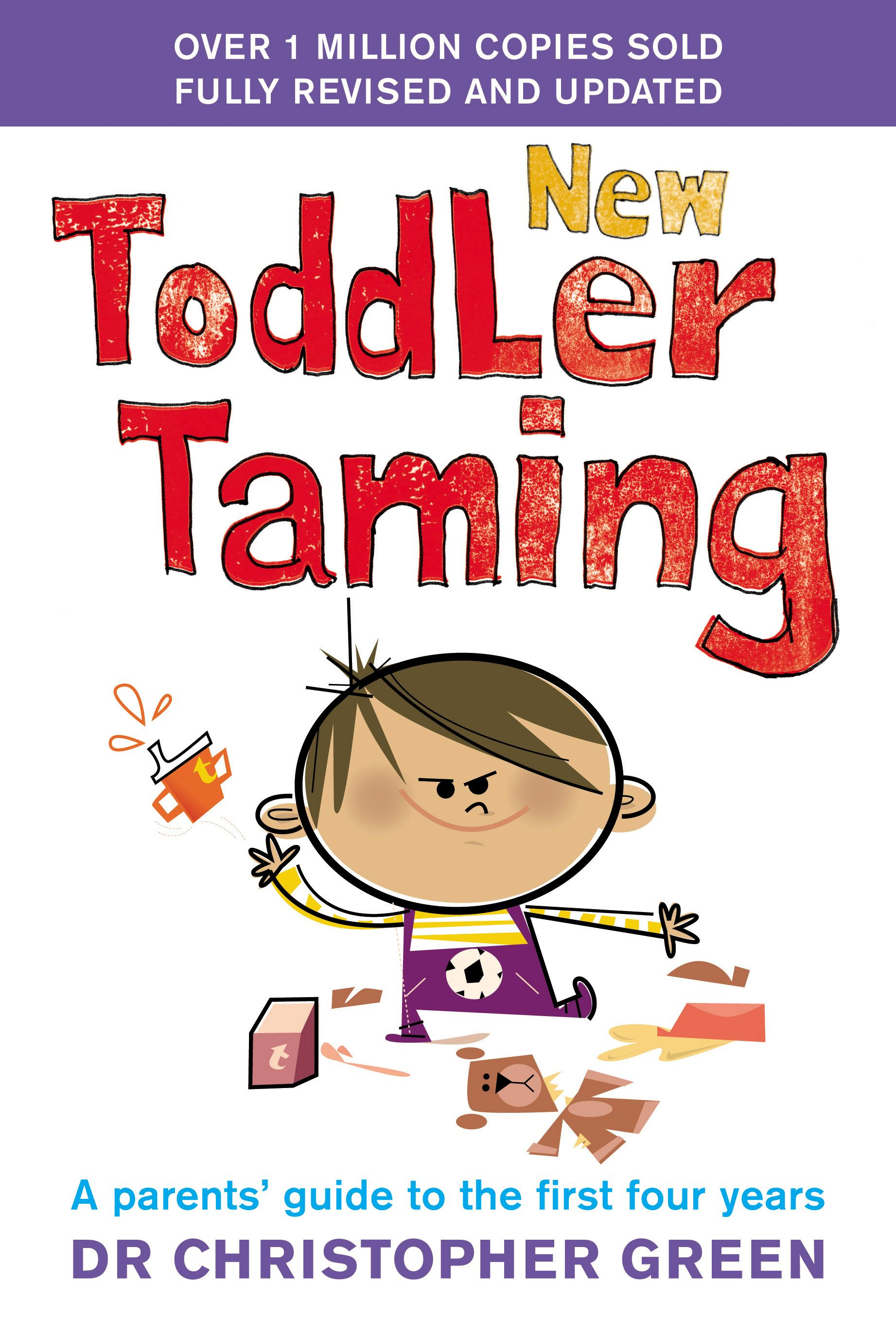 New Toddler Taming The world's bestselling parenting guide fully revised and updated
