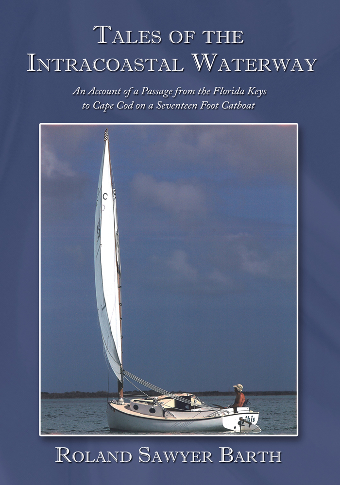 Tales of the Intracoastal Waterway By: Roland Sawyer Barth